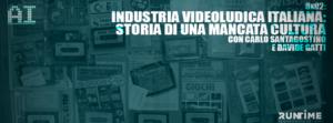 INDUSTRIA VIDEOLUDICA ITALIANA, STORIA DI UNA MANCATA CULTURA